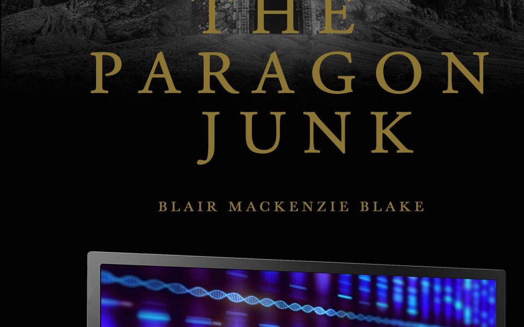 THE PARAGON JUNK –  A NOVEL BY BLAIR MacKENZIE BLAKE